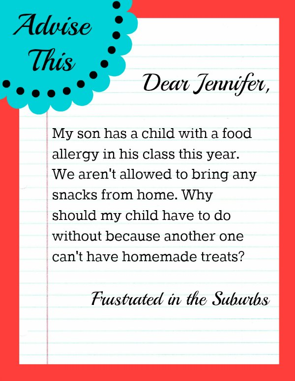 The week my real life advice column addresses a mom frustrated with food allergies.