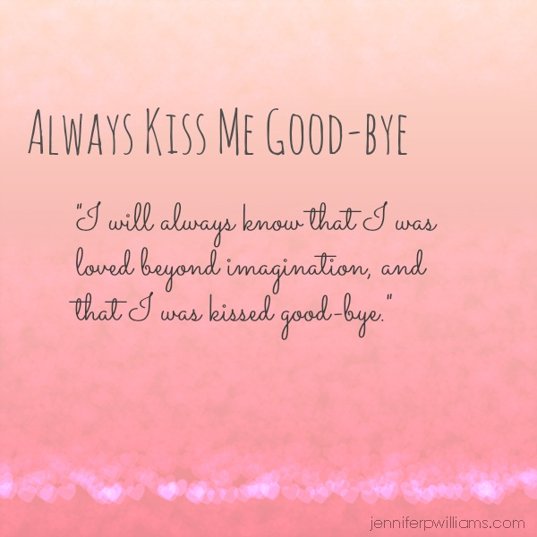 Always Kiss Me Good-bye