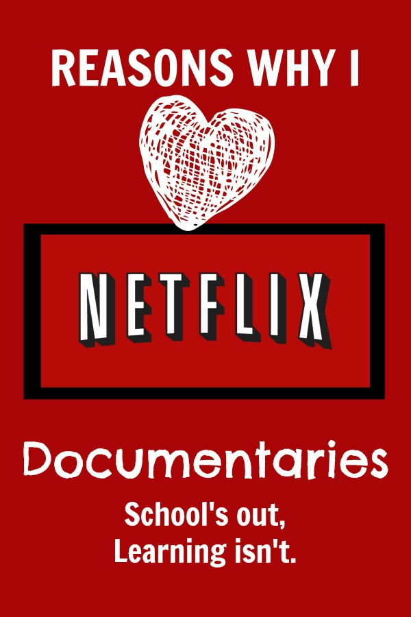 Each month I share a reason why I love Netflix. This month I want to talk about documentaries.