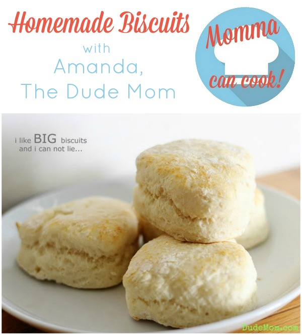 Momma Can Cook - Homemade Biscuits with Amanda, The Dude Mom