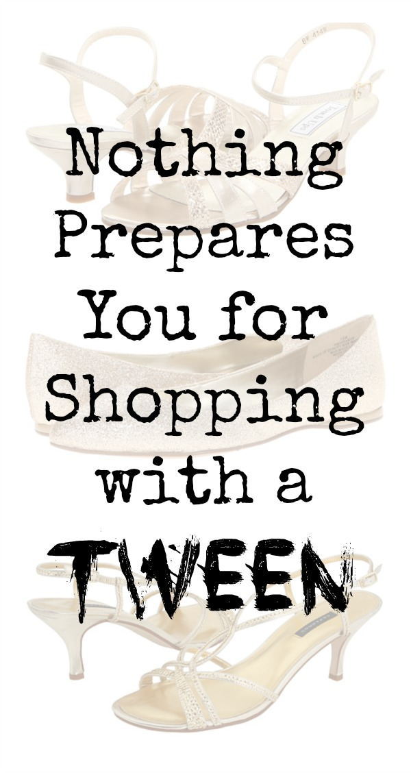 Nothing Prepares You for Shopping with a Tween - The story of the wedding shoes.