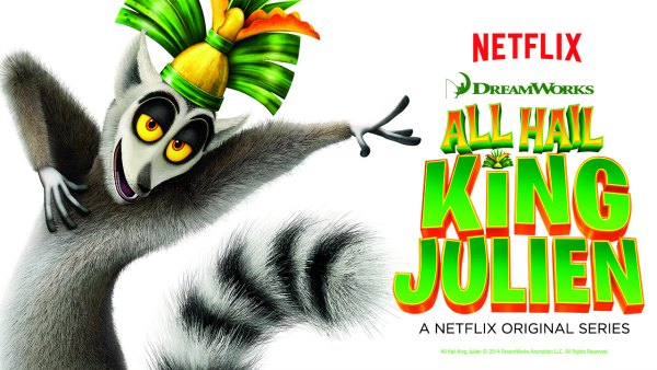 all hail king Julien on Netflix