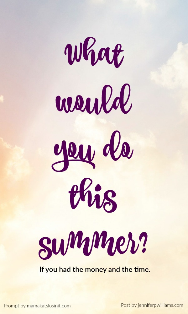 What would you do this summer?